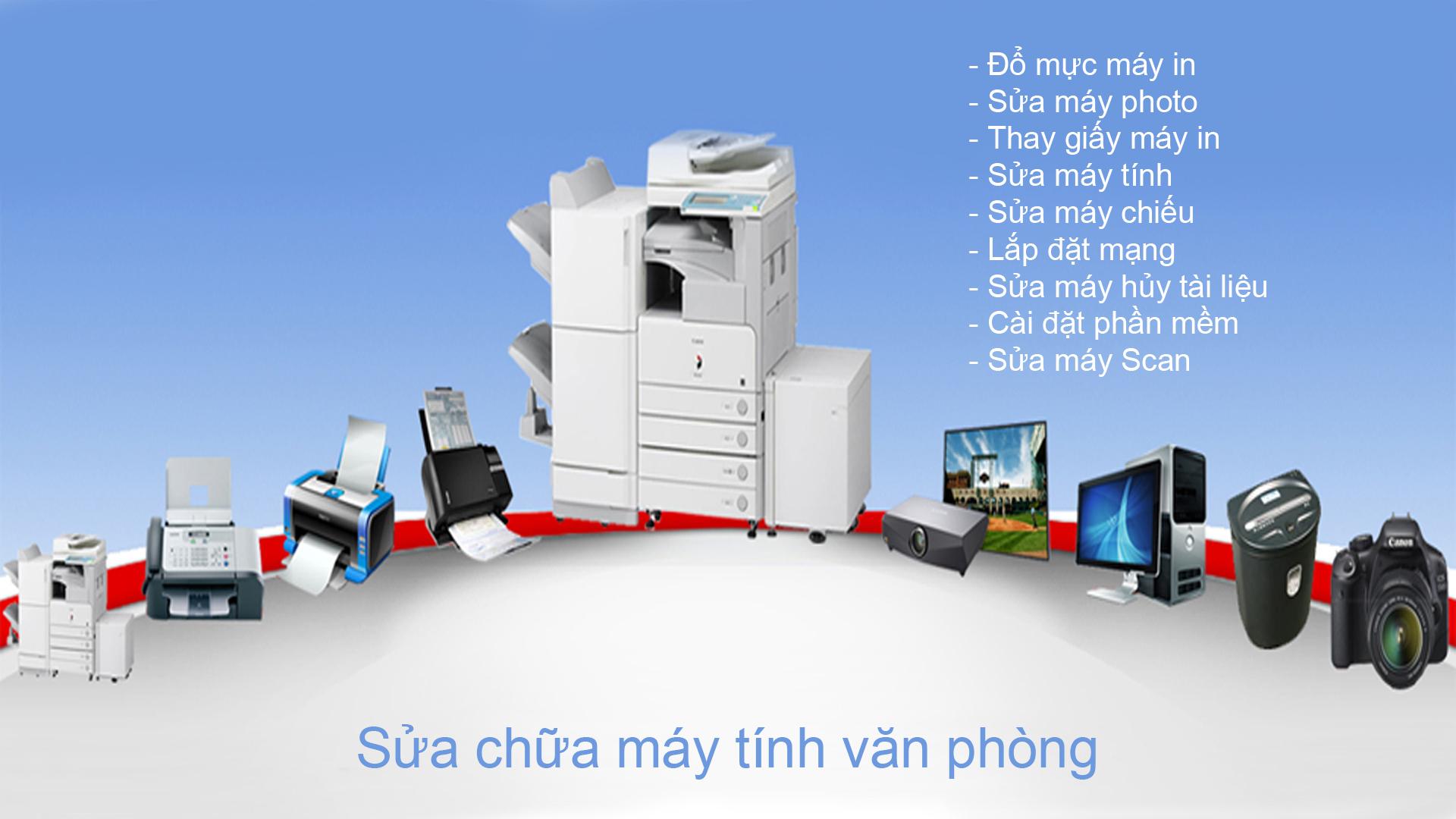 Sửa Máy văn phòng tại nhà: nhanh chóng - Chuyên nghiệp